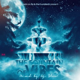 Dj Slow - The Fountain Of Vibes Volume One (June 2012)