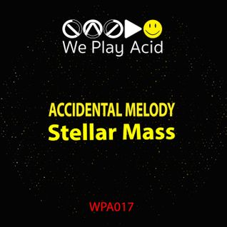 Accidental Melody - Stellar Mass EP (Preview Mixed by Acid Driver)