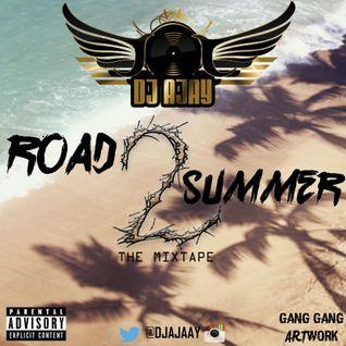 Road 2 Summer - Mixed By Dj Ajaay