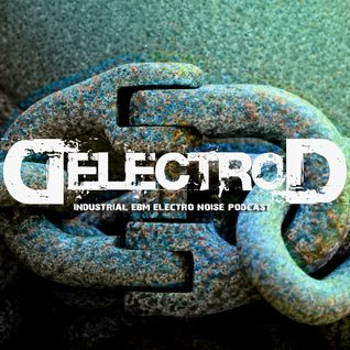 Delectrod Podcast 001- Industrial EBM Electro Noise Mix
