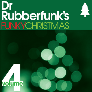 Dr Rubberfunk's Funky Christmas Vol.4