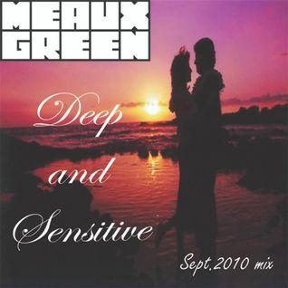 Meaux Green - Deep and Sensitive (Sept 2010 Mix)