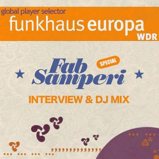 Fab Samperi @ Global Player Selector, interview & dj mix, (Funkhaus Europa) 14-03-23