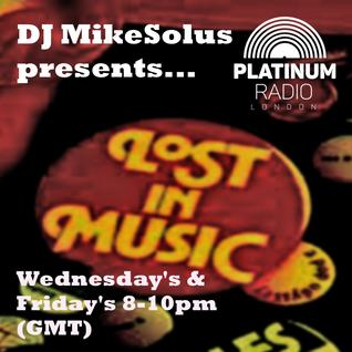 MikeSolus presents LostinMusic Friday's LIVE @ Platinum Radio London 22.7.16