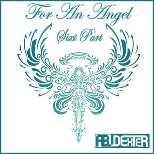 For An Angel (Sixt Part)