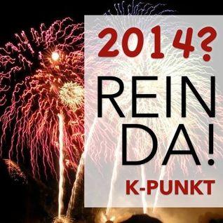 Silvester 2014 Rein Da ! TerryC Live at K-Punkt Karlsruhe Warm Up 31.21.2013