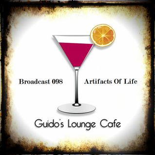 Guido's Lounge Cafe Broadcast 098 Artifacts Of Life (20140117)