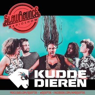 SlowBounce Radio #201 with Dj Septik + Guests: Kuddedieren - Future Dancehall, Tropical Bass