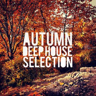 Autumn Deep House Selection 2013