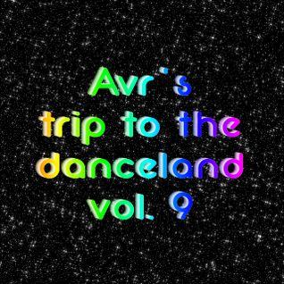 Avr's trip to the danceland vol.9