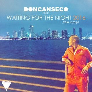 DONCANSECO - Waiting For The Night 2016 : San Diego