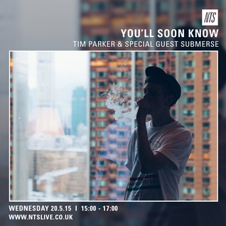 NTS 20/5/2015 w/ Special Guest Submerse