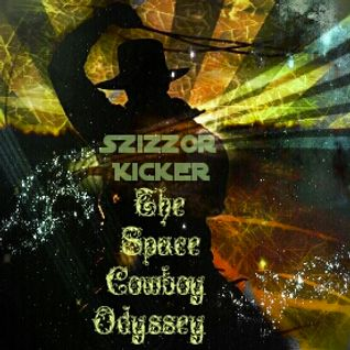 The Space Cowboy Odyssey - Szizzor Kicker