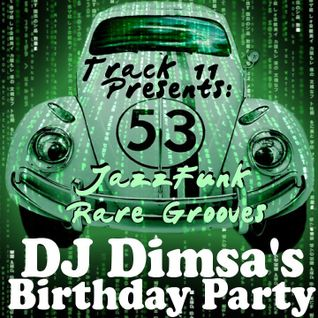 DJ Dimsa's Birthday Party (3 hour JazzFunk Rare Groove Lounge Mix)