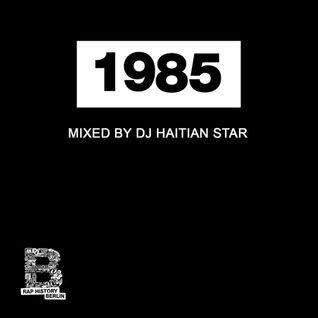 Rap History 1985 Mix by DJ Haitian Star