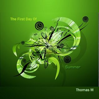 Thomas M - The First Day Of Summer