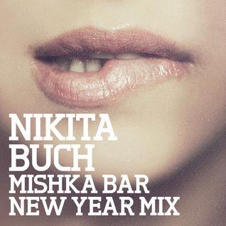 Mishka Bar New Year 2012 Mixes — Никита Буч
