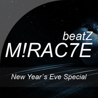 M!RAC7E beatZ - New Year's Eve Special (Edit)
