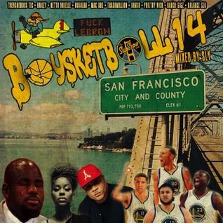 (Baysketball 14 | Mixed By Sly) Treacherous Tic, Bailey, The Jacka, Netta Brielle, Dru Down, Mac Dre