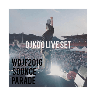 WDJF 2016 (Sounce Parade) -DJ KOO LIve set