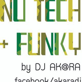 DJ AK@RA - Nu & Tech Funky Mix