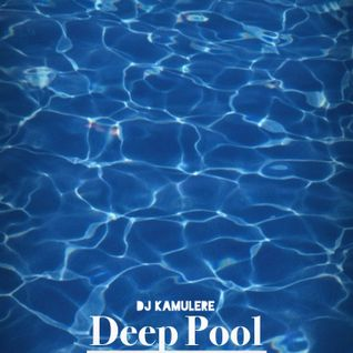 DJ Kamulere - Deep Pool