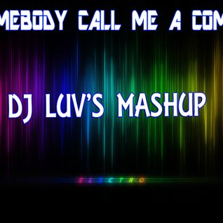 SOMEBODY CALL ME A COMET - DJ LUV'S MASHUP