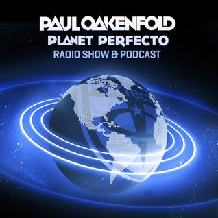 Planet Perfecto ft. Paul Oakenfold:  Radio Show 121