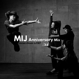 cacao chaos is FAT - MIJ Anniversary Mix