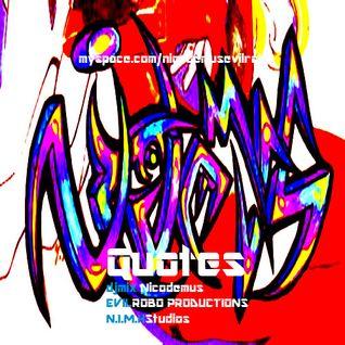 """""""QUOTES"""" dj mix by Nicodemus the evilrobo"""