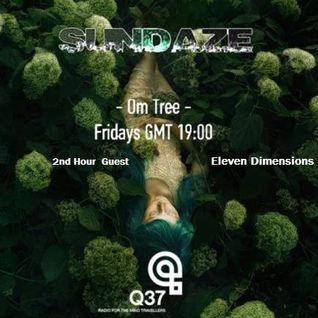 SundaZe -Om Tree -#005_ 2nd Hour@Eleven Dimensions -[ ‎RadioQ37]
