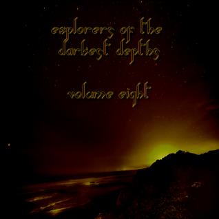 Explorers Of the Darkest Depths Volume Eight