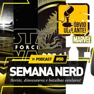 Podcast#50 - Semana nerd