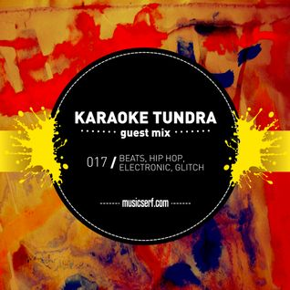 017 musicserf guest mix Karaoke Tundra