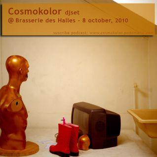 Cosmokolor @ Brasserie des Halles / djset