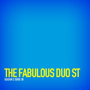 "The Fabulous Duo ST ""Season 2 Serie 38"""