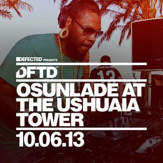 Osunlade - Live At Ushuaia Tower, Defected Presesnt DFTD (Ibiza) - 10-Jun-2013