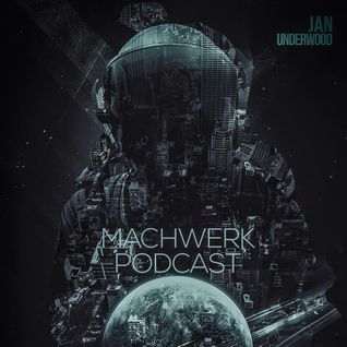 Jan Underwood @ Machwerk Podcast # 43