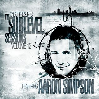 Aaron Simpson - Sublevel Sessions 12 - 2010