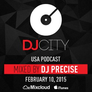 DJ Precise - DJcity Podcast - Feb. 10, 2015