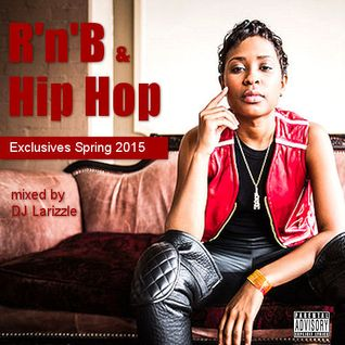 RnB & Hip Hop Exclusives Spring 2015 [Full Mix]
