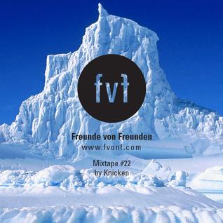 Freunde von Freunden Mixtape #22 by Schmitz