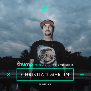 THUMP // db2015 QMix #3: Christian Martin