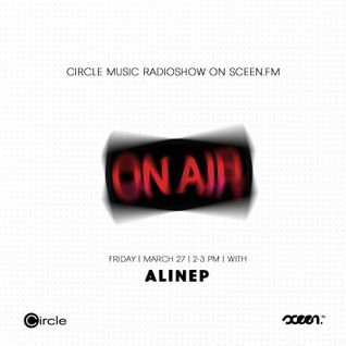 Alinep at Circle Music Germany Radio Show on Sceen FM - March 27, 2015