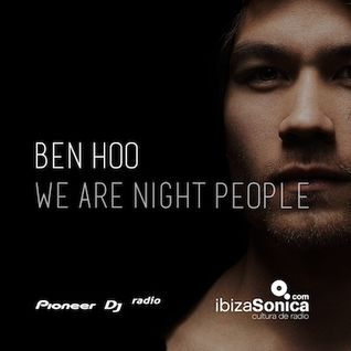 "Ben Hoo ""We Are Night People"" - Episode 05 (w. guest mix from Ittetsu)"