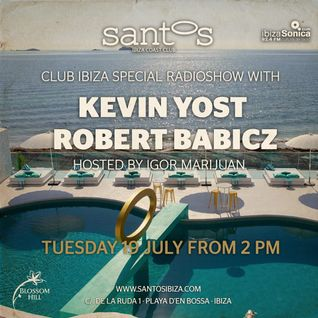 Robert Babicz and Kevin Yost - Live at Santos Ibiza Coast Club, Ibiza Sonica Radio (19-07-2016)