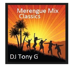 Merengue Mix By DJ Tony G - Mixclass Entertainment