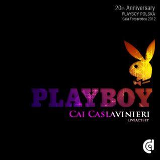 PLAYBOY's 20th Anniversary - Cai Caslavinieri (LiveActSet)