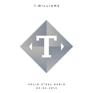 Solid Steel Radio Show 5/9/2014 Part 1 + 2 - T Williams