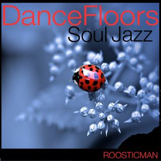 Jazz Soul Dancefloors & Longride Mix - Roosticman
